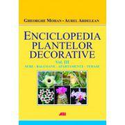 Enciclopedia plantelor decorative. Sere - Balcoane - Apartamente - Terase Vol III