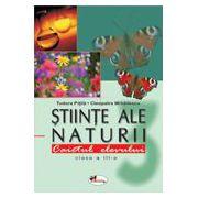 Stiinte ale naturii. Caietul elevului. Clasa a III - a