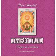 Tarotul. Magia in cotidian
