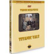 Titanic vals. Tudor Musatescu DVD