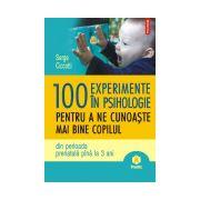 100 experimente in psihologie pentru a ne cunoaste mai bine copilul