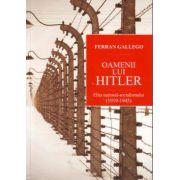 Oamenii lui Hitler. Elita national-socialismului (1919-1945)