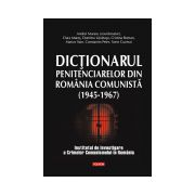 DICTIONARUL PENITENCIARELOR DIN ROMANIA COMUNISTA (1945-1967)