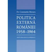 POLITICA EXTERNA A ROMANIEI 1958-1964