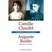 Camille Claudel. Auguste Rodin. Pasiunea la patru maini