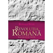 REVOLUTIA ROMANA. ROMA INTRE 60 I. HR - 14 D. HR.