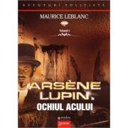 ARSENE LUPIN IN OCHIUL ACULUI VOL 4