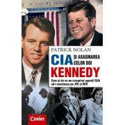 CIA SI ASASINAREA CELOR DOI KENNEDY