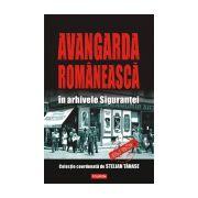 AVANGARDA ROMANEASCA IN ARHIVELE SIGURANTEI