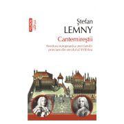 Cantemirestii. Aventura europeana a unei familii princiare din secolul al XVIII - lea