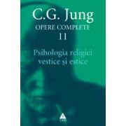 OPERE COMPLETE. Psihologia religiei vestice si estice Vol 11