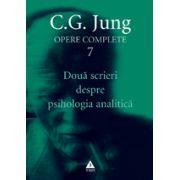 OPERE COMPLETE. Doua scrieri despre psihologia analitica Vol 7
