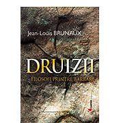 DRUIZII. Filosofi printre barbari