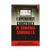 EXPERIENTE CARCERALE IN ROMANIA COMUNISTA VOL I