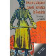 Invazii si stapaniri rusesti/sovietice in Romania