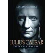 Iulius Caesar dictatorul democrat