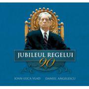 Jubileul Regelui 90