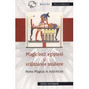 Magicienii egipteni si vrajitoarele tesaliene