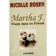 Martha F.. Viata mea cu Freud