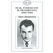 P.C.R., PATRASCU SI TRANSILVANIA (1945-1946)