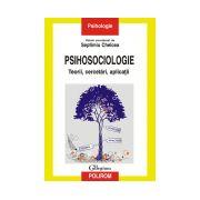 PSIHOSOCIOLOGIE. Teorii, cercetari, aplicatii