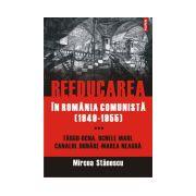 REEDUCAREA IN ROMANIA COMUNISTA (1949-1955)