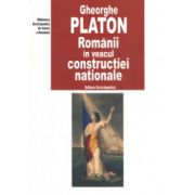 Romanii in veacul constructiei nationale