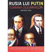Rusia lui Putin. Toamna oligarhilor