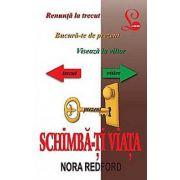 SCHIMBA-TI VIATA
