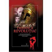 Traiasca revolutia!