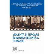 Violenta si teroare in istoria recenta a Romaniei