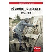 RAZBOIUL UNEI FAMILII 1914-2014