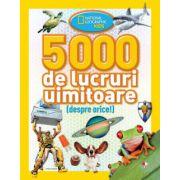 5000 DE LUCRURI UIMITOARE (DESPRE ORICE!)