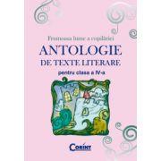 ANTOLOGIE DE TEXTE LITERARE PENTRU CLASA A IV - a