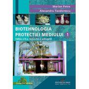 BIOTEHNOLOGIA PROTECTIEI MEDIULUI VOL 1