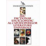 MIC DICTIONAR ENCICLOPEDIC AL CAPODOPERELOR LITERATURII UNIVERSALE