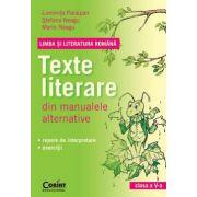 LIMBA SI LITERATURA ROMANA. Texte literare din manualele alternative pentru clasa a V - a