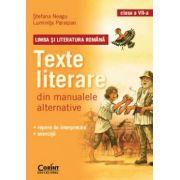 LIMBA SI LITERATURA ROMANA. Texte literare din manualele alternative pentru clasa a VII - a