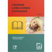 Literatura. Limba romana. Comunicare. Partea I Clasa a VII - a