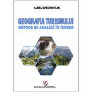 GEOGRAFIA TURISMULUI. METODE DE ANALIZA IN TURISM