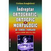 INDREPTAR, ORTOGRAFIC, ORTOEPIC SI MORFOLOGIC AL LIMBII ROMANE