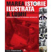 MAREA ISTORIE ILUSTRATA A LUMII IN 7 VOLUME. RAZBOAIELE MONDIALE SI PERIOADA INTERBELICA VOL 6