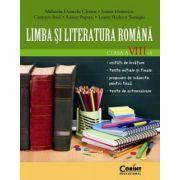 LIMBA SI LITERATURA ROMANA. CLASA A VIII - A