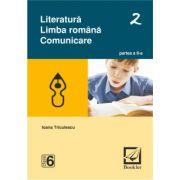 Literatura. Limba romana. Comunicare. Partea II Clasa a VI - a