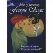 Forsyte Saga. Lingura de argint. Comedia moderna Vol II