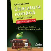 LITERATURA ROMANA. CAIETUL ELEVULUI PENTRU CLASA A VI - A