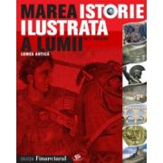 MAREA ISTORIE ILUSTRATA A LUMII IN 7 VOLUME. LUMEA ANTICA VOL 2