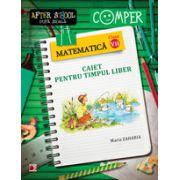 MATEMATICA. CAIET PENTRU TIMP LIBER CLASA A VII - a