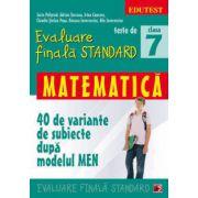 TESTE DE EVALUARE STANDARD. MATEMATICA CLASA A VII - a