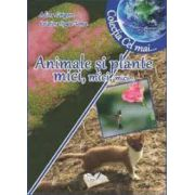 Animale si plante mici, mici, mici...
